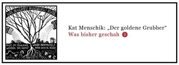 Comic / Kat Menschik / Der goldene Grubber / Was bisher geschah