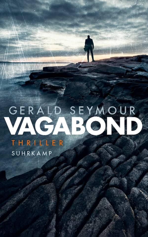"""Gerald Seymour: """"Vagabond"""". Thriller. Aus dem Englischen von Zoe Beck und Andrea O'Brien. Suhrkamp, 498 Seiten, 14,95 Euro."""