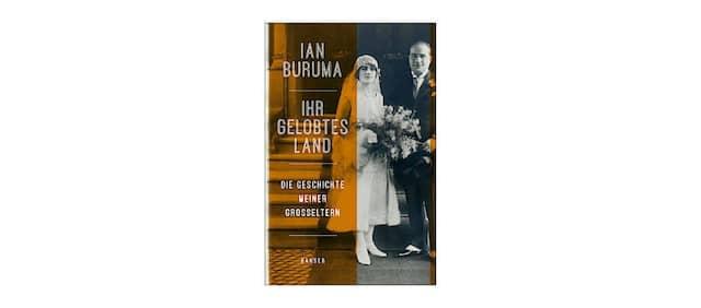 """Das Cover von Ian Burumas Buch: """"Ihr Gelobtes Land"""". Die Geschichte meiner Großeltern."""