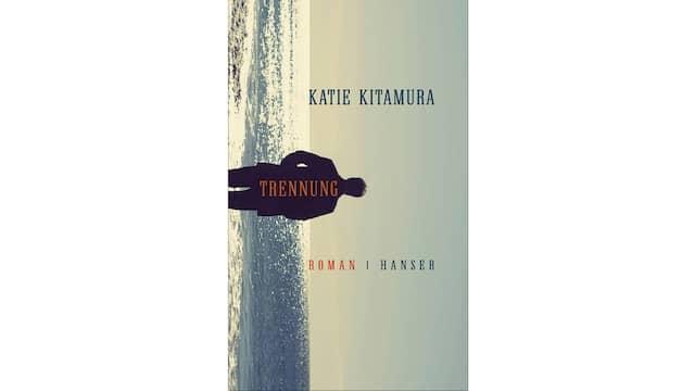 """Katie Kitamura: """"Trennung"""""""