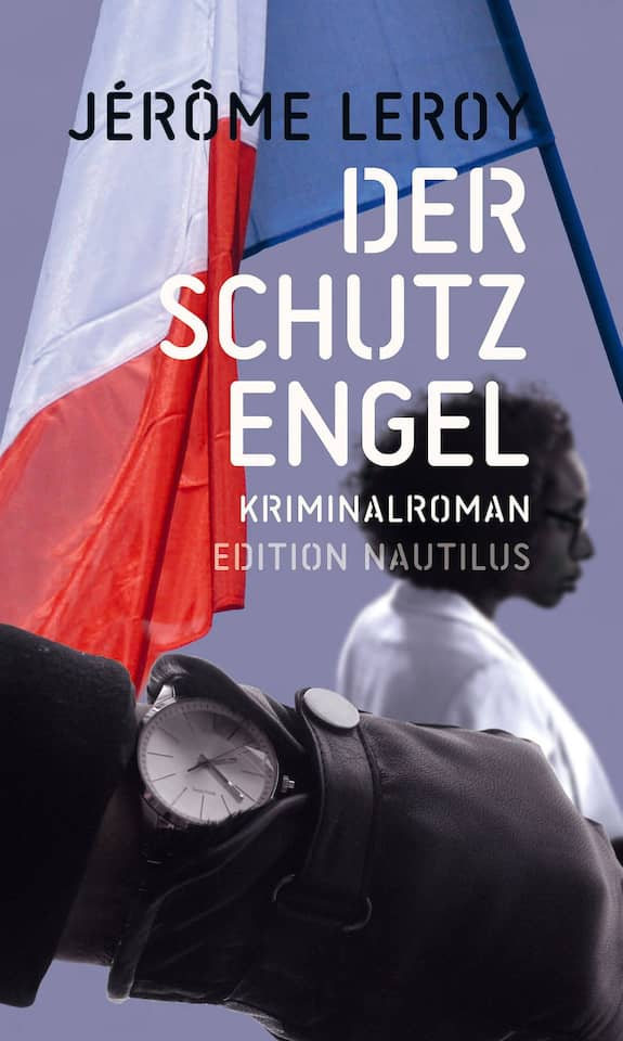 "Jérôme Leroy: ""Der Schutzengel""."